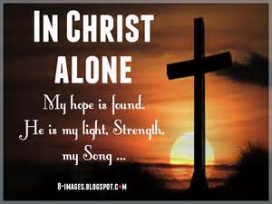 God Of Comfort In Christ Alone My Hope Is Found He Is My Light Strength