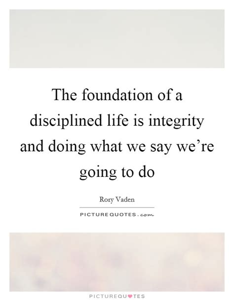 what are we going to do on the bed the foundation of a disciplined life is integrity and