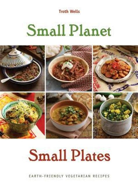 small planet foods appetizers courses dishes cookbooks food wine books information about appetizers