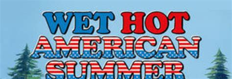 funny quotes from wet hot american summer funny hot summer quotes quotesgram