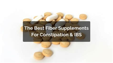 best fiber supplement what are the best fiber supplements for constipation ibs