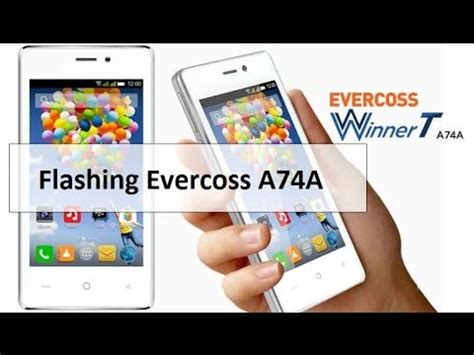 tutorial flash evercoss a74a tut cara flashing firmware evercoss a74a winner t spd7731