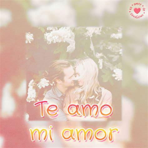 imagenes te amo hermosa hermosa imagen de te amo mi amor