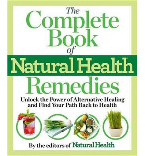 the twelve healers and other remedies books the complete book of health remedies editors of