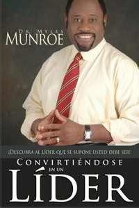 libro un lider como jesus active su potencial de liderazgo el dr myles munroe autor de libros de 233 xito aclara el mito