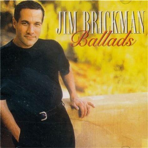 song jim brickman ballads jim brickman mp3 buy tracklist