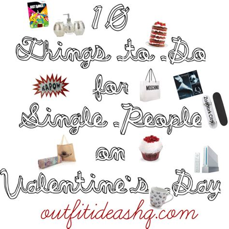 what to do on valentines day with your 10 things to do for single on s day