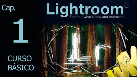 tutorial inicio lightroom adobe lightroom 5 tutorial inicio y descarga del programa