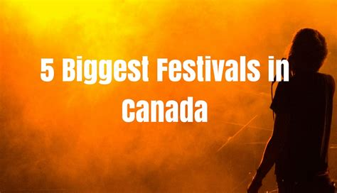 powered by yourls california 5 biggest festivals in canada summers in canada
