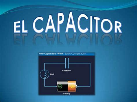 que es un capacitor en fisica el capacitor fisica 2