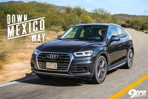 Audi Mexiko by Audi Q5 Down Mexico Way