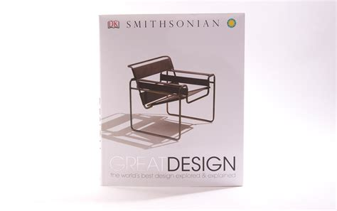 great designs dk smithsonian s quot great design quot book cool hunting