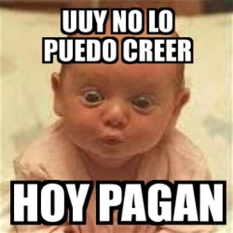 imagenes para viernes de quincena meme personalizado uuy no lo puedo creer hoy pagan 4200738
