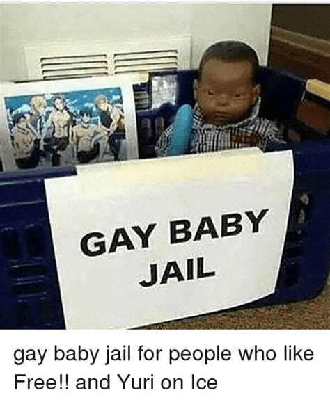 Gay Baby Meme - 25 best memes about gay baby jail gay baby jail memes