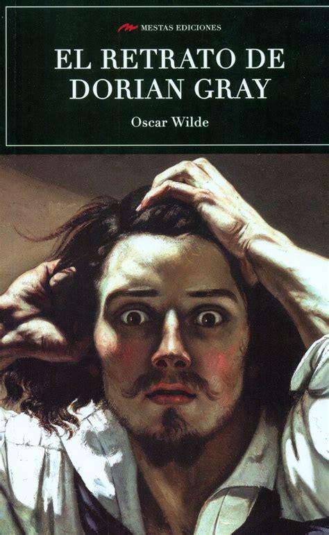 el retrato de dorian 8467033932 recomendaci 211 n 10 libros cl 225 sicos para empezar a leer