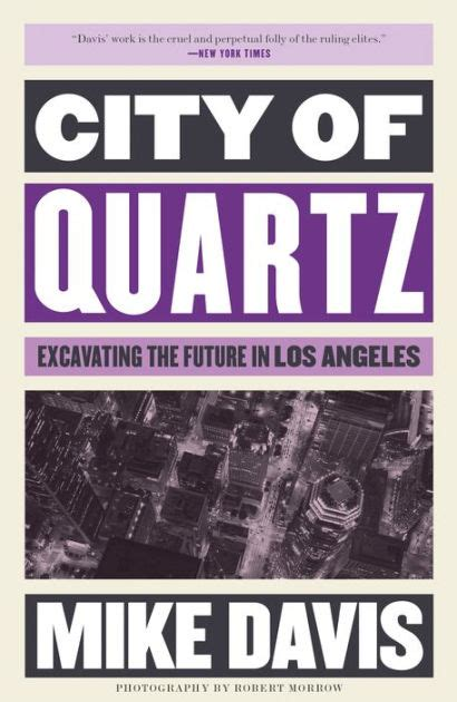 The City Of Quartz city of quartz excavating the future in los angeles by