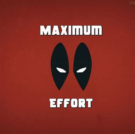 Maximum Effort 17 best images about deadpool on deadpool