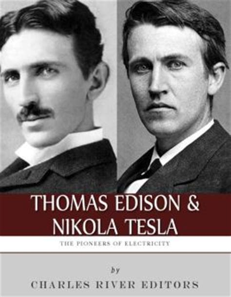 Who Invented Electricity Tesla Or Edison Quotes On Tesla Edison Quotesgram