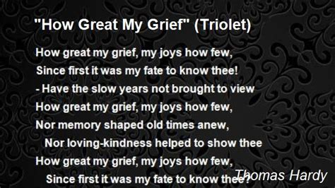 how to if my is quot how great my grief quot triolet poem by hardy poem