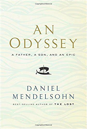 0007545126 an odyssey a father a quot an odyssey a father a son and an epic quot by daniel