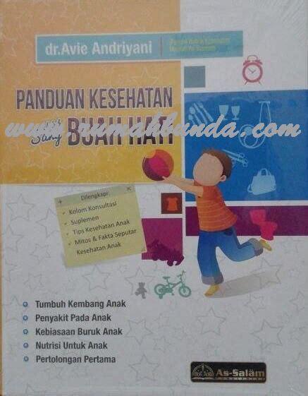 Buku Panduan Praktis Seminar buku panduan kesehatan untuk sang buah hati rumah bunda