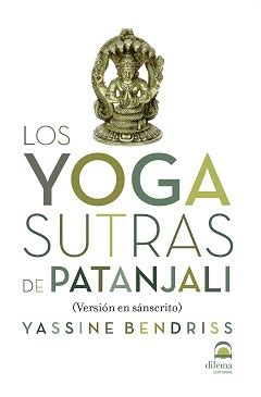 libro los yogasutras de patanjali librer 237 a bohindra los yoga sutras de patanjali versi 243 n en sanscrito yassine bendriss