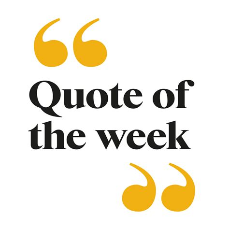 Quote Of The Week by They Said What The Week 24 30 Oct In Quotes From The