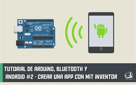 tutorial android app bluetooth tutorial de arduino bluetooth y android 2 crear una