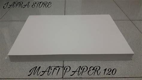 Kertas 230 Gram A3 1 jual kertas matt paper 120 gram a3 jafra store