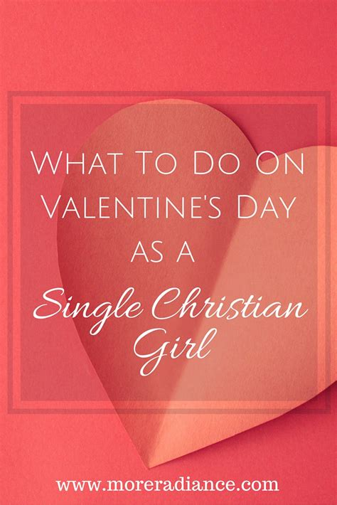 things to do on valentines day with friends what to do on s day as a single christian