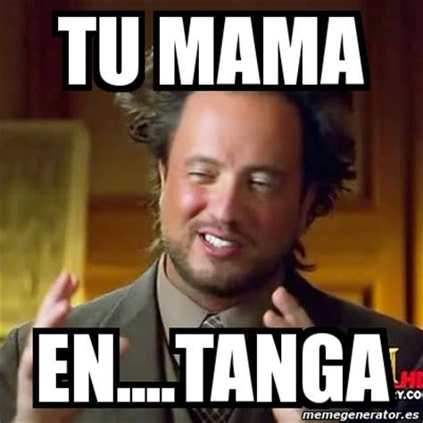 Generator De Memes - meme ancient aliens tu mama en tanga 1811854