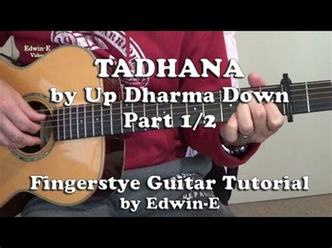 tadhana guitar tutorial zeno tadhana by up dharma down fingerstyle guitar tutorial