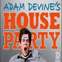 adam devine s house party watch adam devine s house party series online episodes cast reviews telepisodes