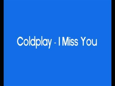 Coldplay I Miss You | coldplay warning sign i miss you youtube