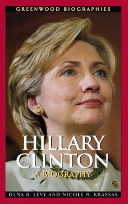 biography hillary clinton book hillary clinton a biography by dena b levy