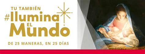 mensaje de navidad iluminaelmundo en mormonorg m 233 xico