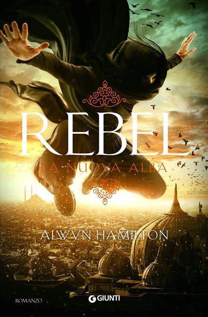 Alba Is A Rebel by Recensione A Quot Rebel La Nuova Alba Quot Di Alwyn Hamilton