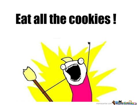 All The Meme - eat all the cookies by thewanted meme center