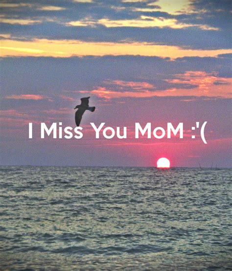 Imagenes De I Miss You Mom   i miss you mom quotes quotesgram