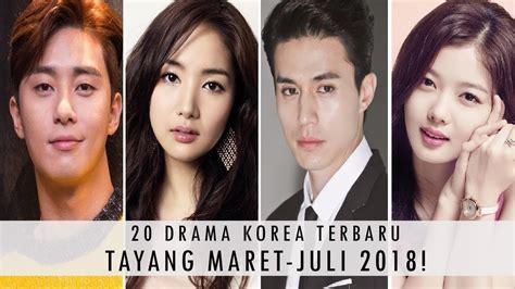 film korea terbaru juli 2014 20 drama korea terbaru tayang tahun 2018 part 2 maret
