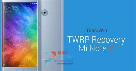 tutorial root xiaomi note 2 semudah telolet kah cara install custom twrp recovery