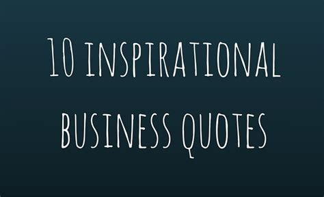 business inspirational quotes of the 10 inspirational quotes to help you launch your your business