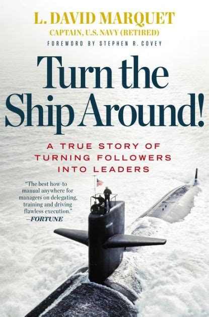 libro turn the ship around turn the ship around a true story of turning followers into leaders by l david marquet