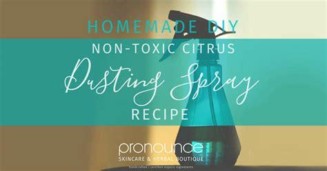 diy pronunciation non toxic citrus dusting spray pronounceskincare com