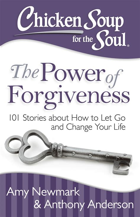 stories for the soul an anthology books chicken soup for the soul the power of forgiveness