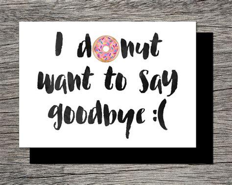 printable farewell poster printable farewell card printable goodbye card i donut want