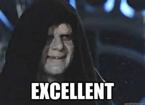 Excellent Memes - excellent emperor palpatine quickmeme