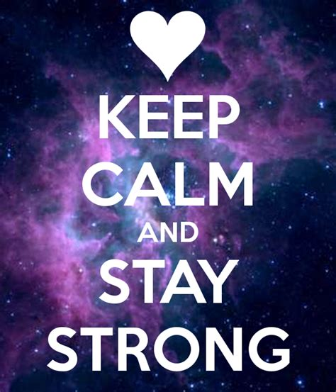 imagenes de keep calm and stay strong keep calm and stay strong poster mishel keep calm o matic