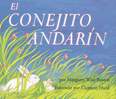 libro the runaway bunny el conejito andarin the runaway bunny by margaret wise brown clement hurd clement hurd