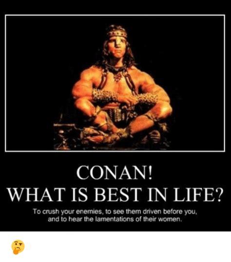 best of conan 25 best memes about conan what is best in conan